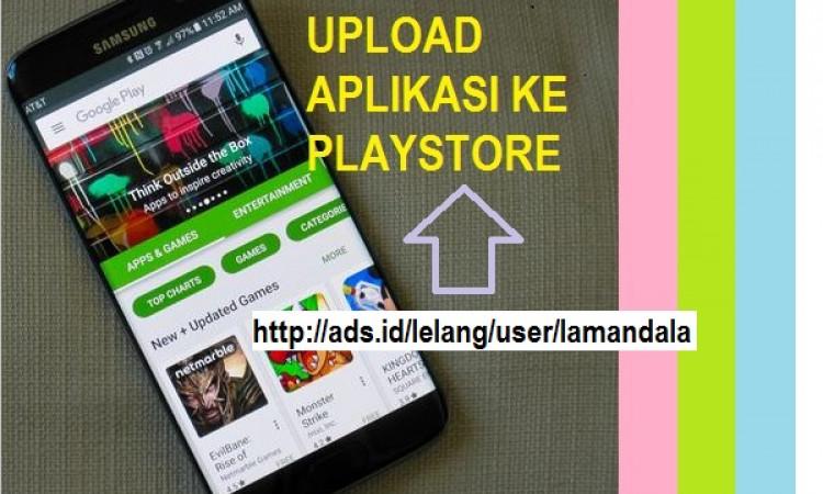 Jasa Upload Aplikasi Android ke Playstore Paling Murah