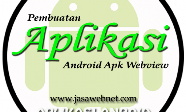 Jasa Pembuatan Aplikasi Android Apk Webview Website Profesional Murah